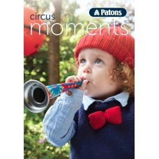 Patons Pattern Book: Circus Moments